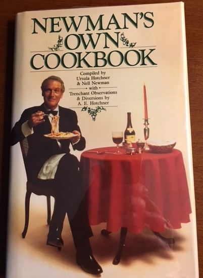 NEWMAN'S OWN COOKBOOK. Compiled by Ursula Hotchner & Nell Newman With Observations & Diversions by A.E. Hotchner. Paul Newman.