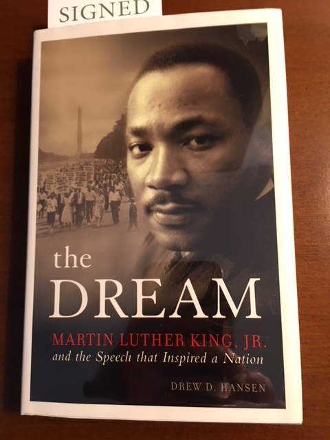 THE DREAM. Martin Luther King, Jr. And The Speech that Inspired a Nation by Drew D. Hansen. Martin Luther King Jr.