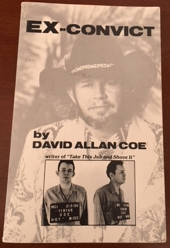 EX-CONVICT. How To Pull Time And Parole. David Allan Coe.