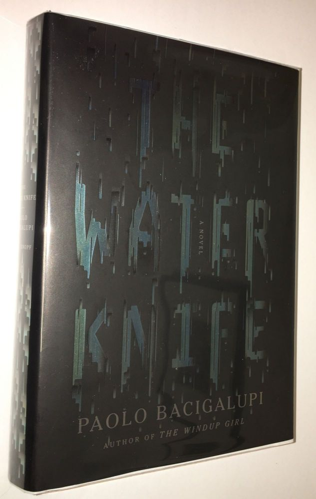 THE WATER KNIFE. Paolo Bacigalupi.