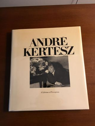 A LIFETIME OF PERCEPTION. Andre Kertesz