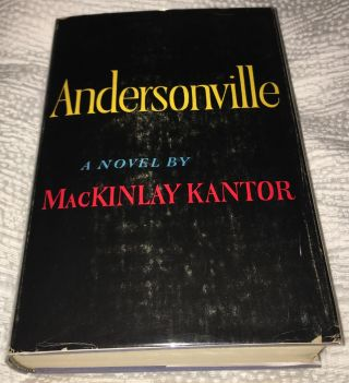 ANDERSONVILLE. A Novel. MacKinlay Kantor
