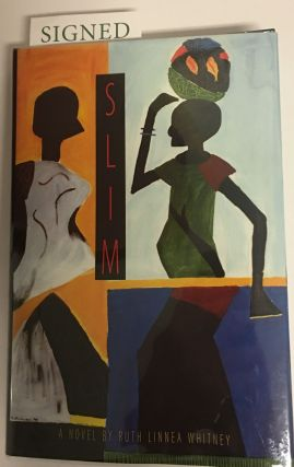 SLIM. A Novel. Ruth Linnea Whitney