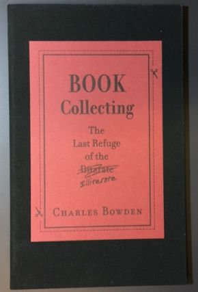 BOOK COLLECTING. The Last Refuge of the Illiterate.